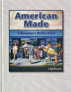 READ ALL ABOUT IT:  Part memoir, part entrepreneurial guide, part political manifesto—Cliff Branch's American Made: A Boomer's Reflection is fascinating reading. - IMAGE COURTESY OF CLIFF BRANCH