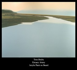 ESTUARY ARTERY :  Shultz's most recent piece may indicate that his work is taking a turn away from the road scenery he has painted during the past couple of years. - IMAGE COURTESY OF TOM SHULTZ