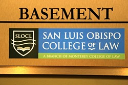 UNDERGROUND:  The San Luis Obispo College of Law is in the middle of its second semester after opening for business last summer. - PHOTO BY DYLAN HONEA-BAUMANN