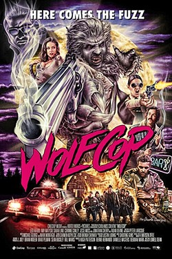 DIRTY HAIRY:  2014's 'WolfCop' is a hilarious, profane, and gory take on a classic movie monster. - PHOTO COURTESY OF CINECOUP MEDIA