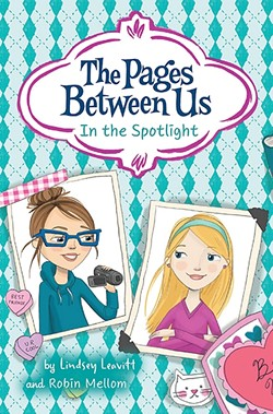 BFFS:  Los Osos author Robin Mellom's latest book, 'In the Spotlight: The Pages Between Us,' follows besties Piper and Olivia as they face middle school together. - IMAGE COURTESY OF ROBIN MELLOM