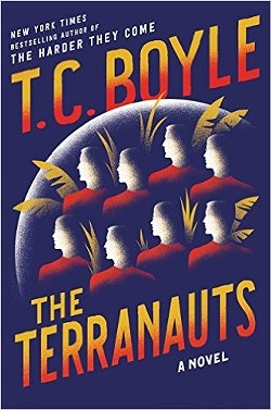STRANGER THAN FICTION:  'The Terranauts' by T.C. Boyle is based on the real-life 1991 Biosphere 2 experiment in Arizona. The four men and four women who volunteered to inhabit this Earth simulator to test the feasibility of colonizing Mars, were supposed to stay locked inside for two years. But just 12 days in, an injured crewmember was evacuated. - IMAGE COURTESY OF T.C. BOYLE