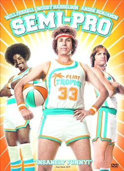 GO TROPICS! Semi-Pro is one of Will Ferrell's lesser-known flicks. He stars as Jackie Moon, a '70s pop star who decides to buy an amateur basketball franchise—the Flint Tropics—with hopes to enter the NBA. Panned by critics, Semi-Pro does have flashes of comedy gold. - PHOTO COURTESY OF NEW LINE CINEMA