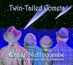 TWIN-TAILED COMET Craig Nuttycombe with Two Musicians and a Drummer have recorded 13 tracks that are sure to surprise and entertain. - IMAGE COURTESY OF CRAIG NUTTYCOMBE