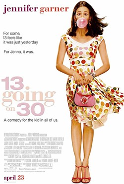 THIRTY, FLIRTY, AND THRIVING 13 Going on 30 follows the journey of a 13-year-old girl who successfully wishes herself into a 30-year-old woman. - IMAGE COURTESY OF REVOLUTION STUDIOS