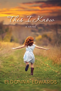 DEBUT NOVEL After years of revision and tweaking, Eldonna Edwards published her first novel, This I Know, in the spring of 2018. - IMAGE COURTESY OF ELDONNA EDWARDS
