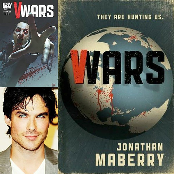COMING SOON V-Wars, based on Jonathan Mayberry's comic books of the same name, will premiere on Netflix in the spring of 2019 and star Vampire Diaries' Ian Somerhalder. - IMAGE COURTESY OF JONATHAN MABERRY