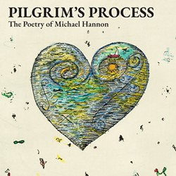 A RETROSPECTIVE Pilgrim's Process, an exhibit featuring the poetry of Michael Hannon and the art inspired by it, is on display at Cal Poly's Robert E. Kennedy Library. - IMAGE COURTESY OF CAL POLY