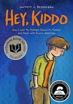 FROM THE HEART In his young adult graphic novel memoir, Hey, Kiddo, author Jarrett Krosoczka tells his story of growing up while his mom struggled with a heroin addiction. - IMAGE COURTESY OF JARRETT KROSOCZKA