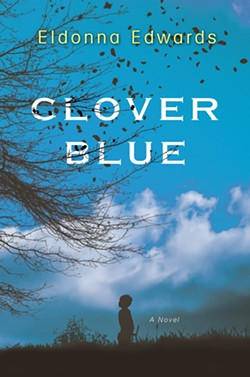 CULT Clover Blue is the coming-of-age-story of a young boy growing up in a cult in Northern California. - IMAGE COURTESY OF ELDONNA EDWARDS