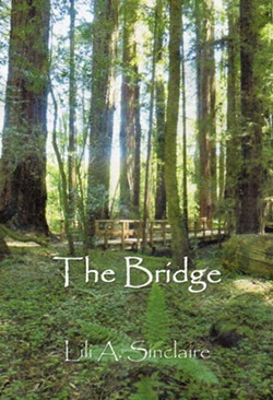 GROWING UP Lili Sinclaire's latest novel, The Bridge, is a coming-of-age story set on the coast of California in the 1960s. - IMAGE COURTESY OF LILI SINCLAIRE
