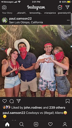 "(ILLEGAL) ALIENS Cal Poly is facing scrutiny over a photo captioned ""Cowboys vs (Illegal) Aliens,"" in which alleged students appear to be mocking undocumented immigrants. - SCREENSHOT OF INSTAGRAM POST VIA TWITTER"