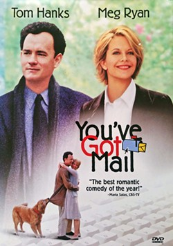 YOU'VE GOT WHAT NOW? Meg Ryan and Tom Hanks, together for their third rom-com, navigate Manhattan's Upper West Side book lovers and their own online vs. real-life personas in You've Got Mail. - PHOTO OF DVD CASE BY ANDREA ROOKS