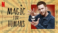 COMEDY MEETS MAGIC Justin Willman hosts the Netflix show Magic for Humans, which released its second season in early December. - IMAGE COURTESY NETFLIX
