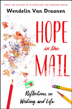 HOPE FLOATS After writing more than 30 young-adult fiction novels, Wendelin Van Draanen released her first nonfiction book, Hope in the Mail: Reflections on Writing and Life, on Jan. 14. - IMAGE COURTESY OF WENDELIN VAN DRAANEN