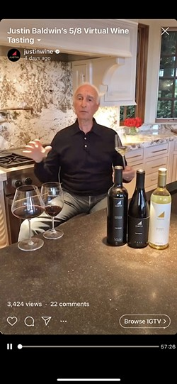 QUIRKY AND FUN Justin Baldwin, who founded Justin Winery in 1981, took virtual tasters through the history and flavors of the 2019 sauvignon blanc, 2017 Trilateral, and 2017 Reserve Malbec on May 8 starting at 5 p.m. - SCREENSHOT TAKEN FROM INSTAGRAM