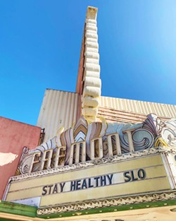 CLOSED FOR YOUR PROTECTION The temporarily closed Fremont Theater recently sent out a survey about patron safety concerns while SLO County has once again shuttered all live music concerts, even outdoors. - PHOTO COURTESY OF THE FREMONT THEATER