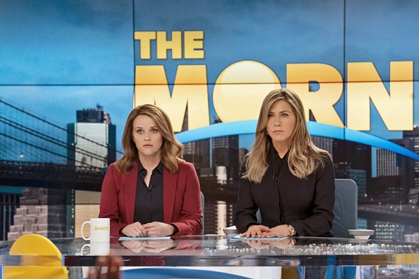 DISCORD After being rocked by a #MeToo sex scandal, a morning news program struggles to regain its credibility with new host Bradley Jackson (Reese Witherspoon, left) joining longtime host Alex Levy (Jennifer Aniston), in the Apple TV series The Morning Show. - PHOTO COURTESY OF MEDIA RES