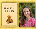 In her new memoir, <b><i>Half a Brain</i></b>, Los Osos author Jenni Basch chronicles raising a special needs daughter