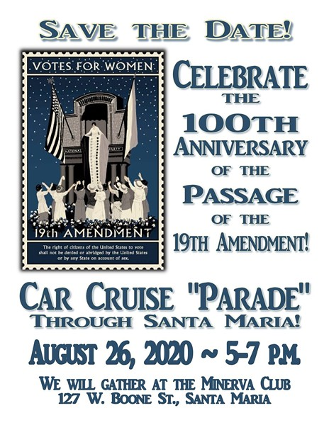 RIGHT TO VOTE The Santa Maria Women's Suffrage Centennial Celebration slated for Aug. 26 is expected to have a safe commemoration event as attendees will cruise by in their cars. - IMAGE COURTESY OF SANTA MARIA WOMEN'S SUFFRAGE CENTENNIAL CELEBRATION