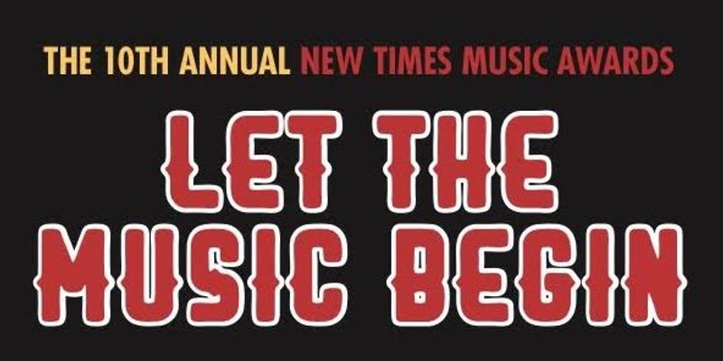 10th Annual New Times Music Awards