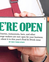 We're open: Wineries, restaurants, bars, and other adult-beverage makers are now open for your business. We talk about it in this year's Food & Drink issue
