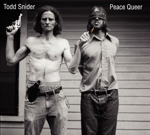 EVEN HIS ALBUM COVERS ARE FUNNY! :  Todd Snider (right) appears on his Peace Queer album cover. - ALBUM COVER COURTESY OF TODD SNIDER