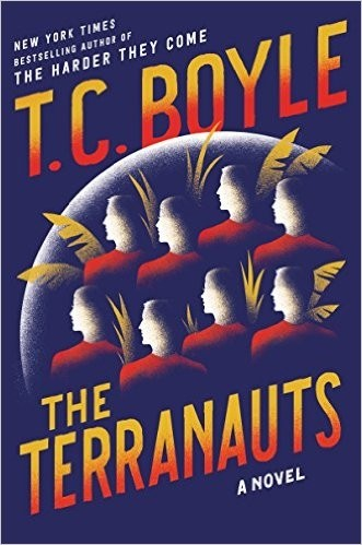 Earth 2 0: Author T C  Boyle to talk 'Terranauts' novel and
