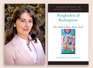 Cambria resident Kathryn Dickason's new book upends traditional thinking regarding dance in the medieval Christian church