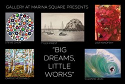 Gallery at Marina Square presents BIG DREAMS, LITTLE WORKS - Uploaded by Gregory Siragusa