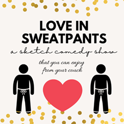 Love In Sweatpants -- the sketch comedy show delivered straight to your couch. - Uploaded by Beth Bolyard