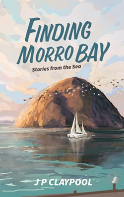 """Book cover for """"Finding Morro Bay"""" by JP Claypool - Uploaded by coalescebookstore 1"""
