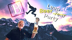 Don't miss Beda's Biergarten Leap Beer (Year) Party on Feb. 29 -- or you'll be sad for the next 4 years. - Uploaded by Kara Stewart