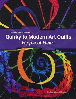 Quirky to Modern Art Quilts: Hippie at Heart was released in 2015. (provided)
