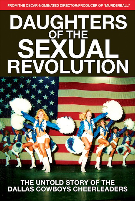 Daughters of the Sexual Revolution: The Untold Story of the Dallas Cowboys Cheerleaders - DEADCENTER / PROVIDED