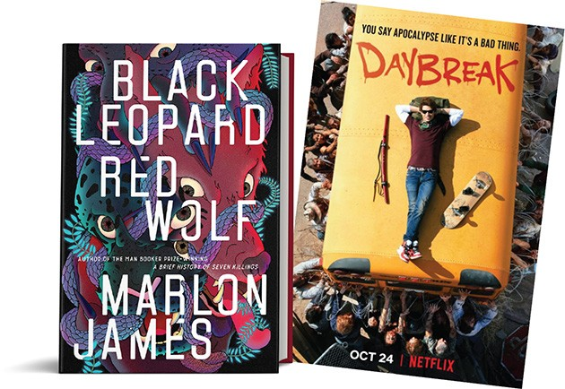 Black Leopard, Red Wolf by Marlon James | Image Penguin Random House / provided • Daybreak (Netflix) | Image Netflix / provided