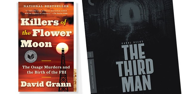 THE THIRD MAN ON THE CRITERION CHANNEL | IMAGE THE CRITERION CHANNEL / PROVIDED • KILLERS OF THE FLOWER MOON BY DAVID GRANN | IMAGE PENGUIN RANDOM HOUSE / PROVIDED