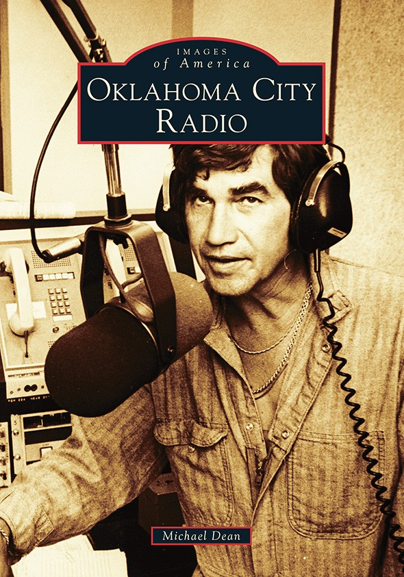 Oklahoma City Radio, part of Arcadia Publishing's Images of America series, was released in July. - PROVIDED