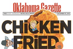 It's time again for Oklahoma Gazette's annual, super-duper official Chicken-Fried News year in review and predictions!