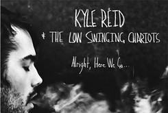 Album review: Kyle Reid & the Low Swingin' Chariots – <em>Alright, Here We Go...</em>