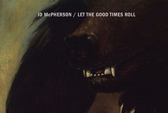 Hurry up. That's the gist of JD McPherson's second solo album, Let the Good Times Roll.