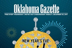 Cover Teaser: Let's wrap up this year, shall we? Oklahoma Gazette covers all the ways OKC can celebrate New Year's Eve