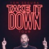 Tom Segura: Take it Down Tour @ Tower Theatre