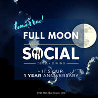 Tomorrow! Full Moon Social + 1 Year Anniversary Party - Uploaded by nlowry