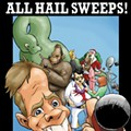 ALL HAIL SWEEPS!