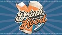 Drink Around the Hood with us tonight