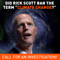 "Environmental group Forecast the Facts demands answers about Gov. Scott's alleged ban on the word ""climate change"""