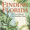 'Finding Florida: The True History of the Sunshine State'