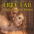 """""""Tiger Tail"""" at Theatre Downtown"""