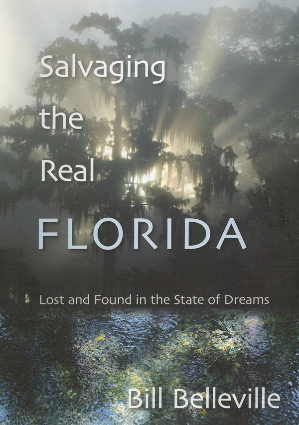 Get out - Author Bill Belleville's newest release celebrates wild Florida and laments its destruction